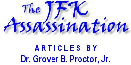 JFK Assassination Articles by Grover B. Proctor, Jr.