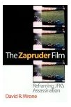 The Zapruder Film by David Wrone